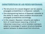 caracter sticas de las redes bayesianas