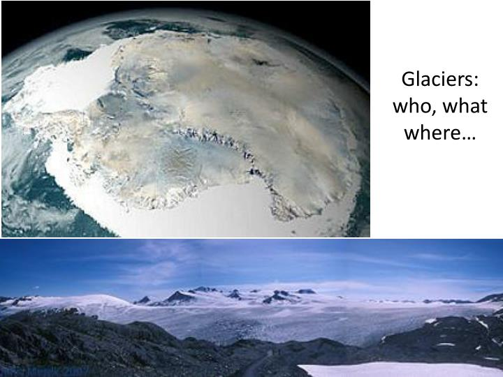 glaciers who what where n.