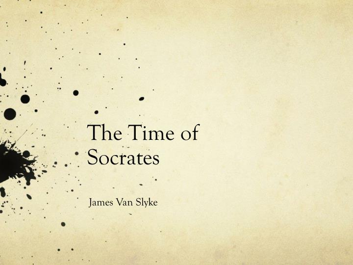 the time of socrates n.
