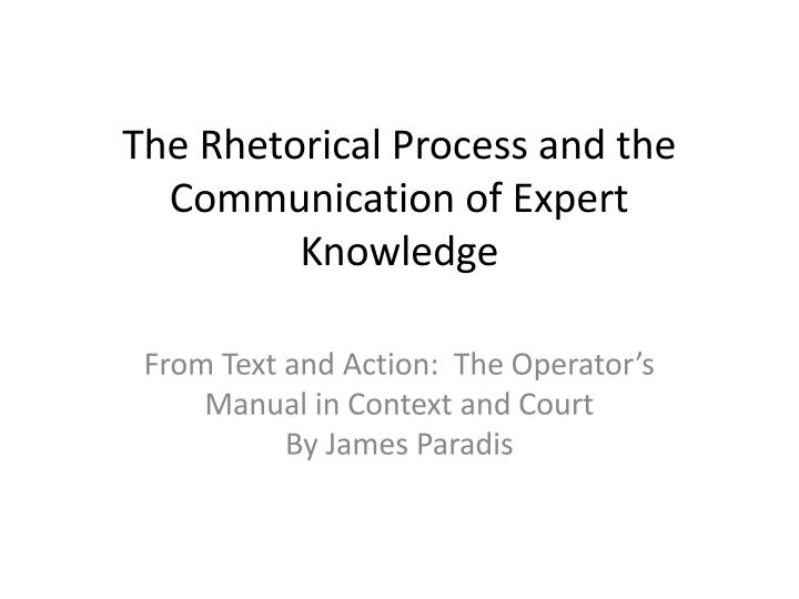 the rhetorical process and the communication of expert knowledge n.