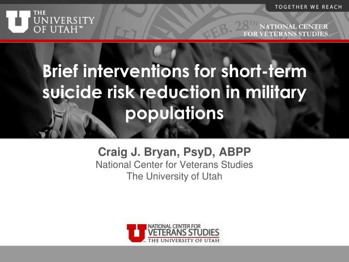 brief interventions for short term suicide risk reduction in military populations n.