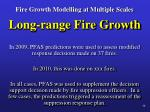 fire growth modelling at multiple scales30
