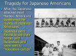 tragedy for japanese americans