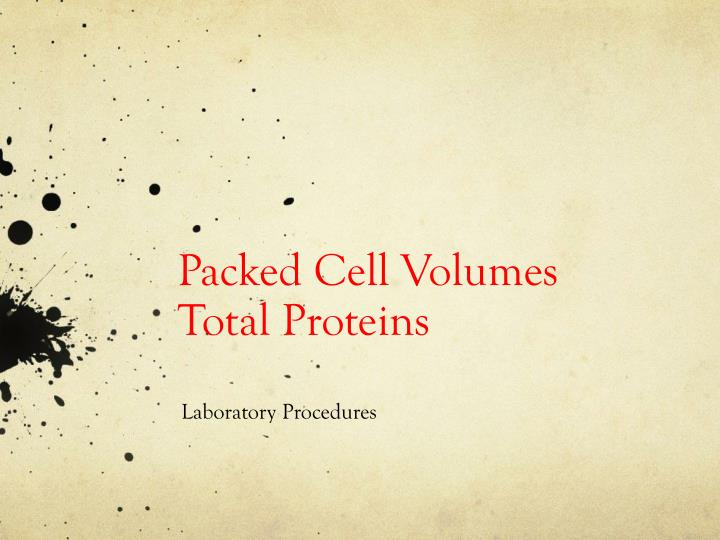 packed cell volumes total proteins