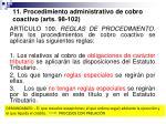 11 procedimiento administrativo de cobro coactivo arts 98 102