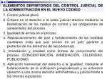 elementos definitorios del control judicial de la administraci n en el nuevo codigo