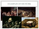 examples of his work