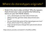 where do stereotypes originate