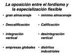 la oposici n entre el fordismo y la especializaci n flexible1