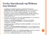 cechy biurokracji wg webera typ idealny