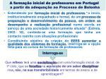 a forma o inicial de professores em portugal a partir da adequa o ao processo de bolonha