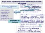 o que marcou a profiss o professor nesta transi o de s culo em portugal