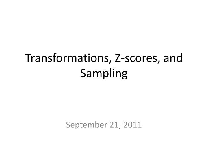 transformations z scores and sampling n.