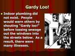gardy loo
