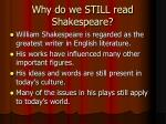 why do we still read shakespeare