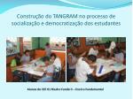 constru o do tangram no processo de socializa o e democratiza o dos estudantes