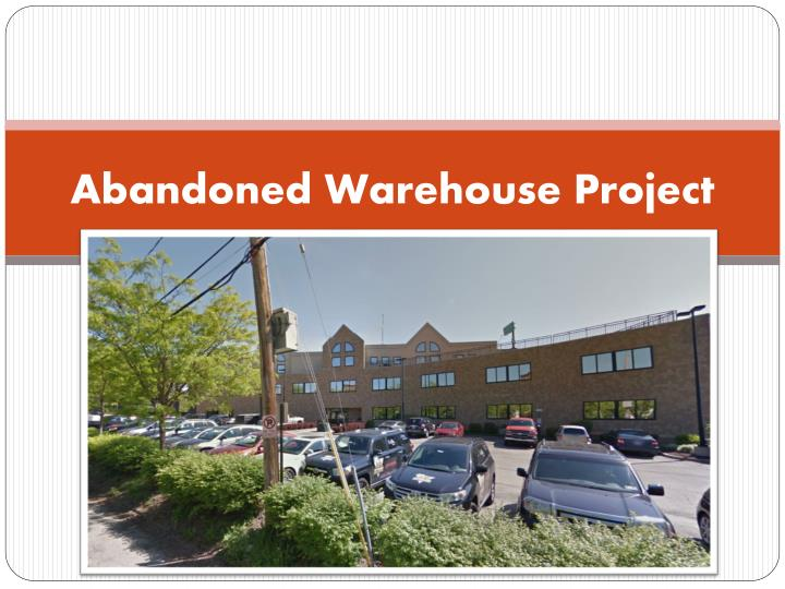 abandoned warehouse project n.