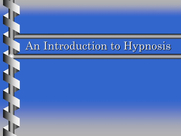 the introductionorigins and definition of hypnosis Hypnosis definition: the definition of hypnosis is a calm state of altered-consciousness that allows a person to recall memories or be guided to change a behavior (noun) an yourdictionary definition and usage example copyright © 2018 by lovetoknow corp.
