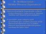b neodissociation hidden observer experiments