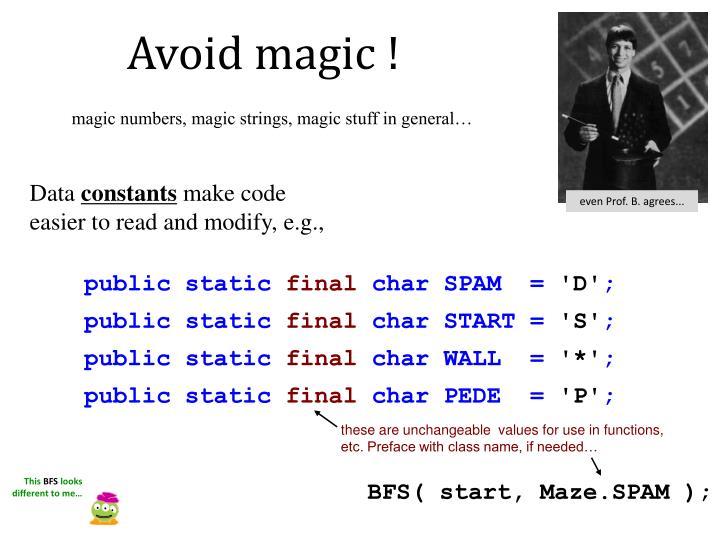 Avoid magic !