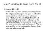 jesus sacrifice is done once for all