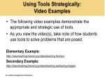 using tools strategically video examples