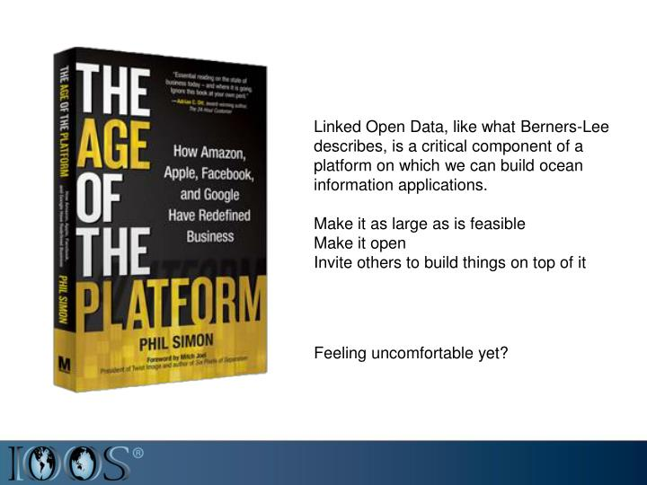 Linked Open Data, like what Berners-Lee describes, is a critical component of a platform on which we...