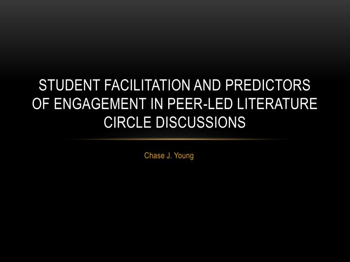 student facilitation and predictors of engagement in peer led literature circle discussions n.