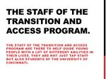 the staff of the transition and access program