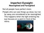 imperfect eyesight nearsighted and farsighted