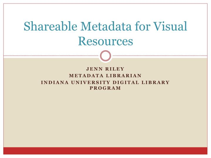 shareable metadata for visual resources n.
