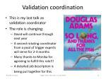 validation coordination