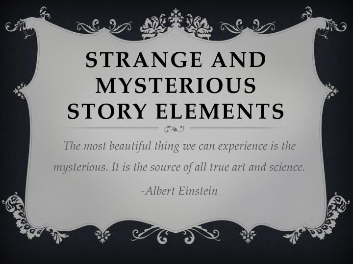 strange and mysterious story elements n.