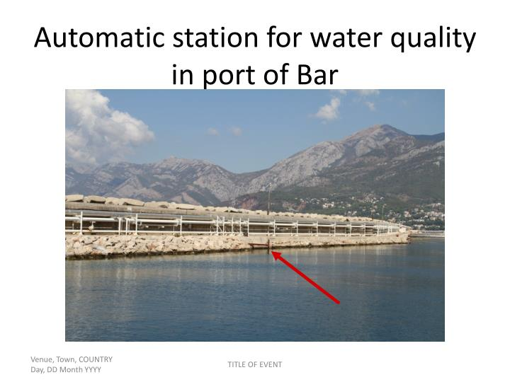 Automatic station for water quality in port of Bar