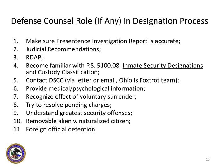 Defense Counsel Role (If Any) in Designation Process