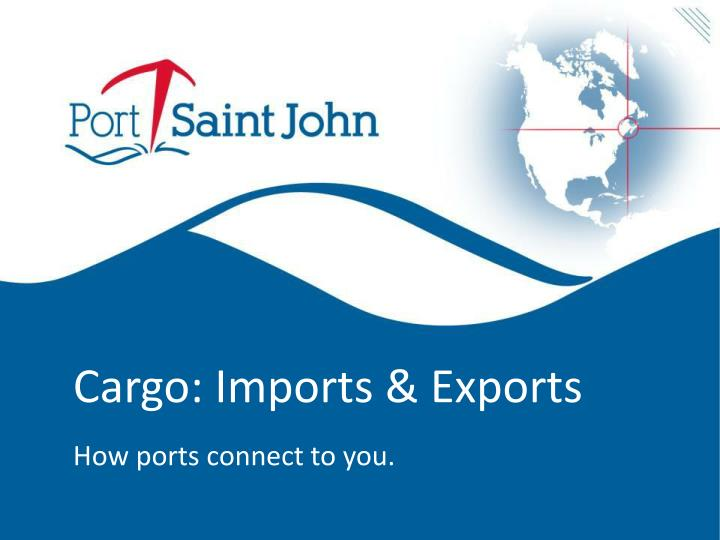 cargo imports exports how ports connect to you n.
