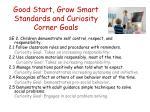 good start grow smart standards and curiosity corner goals1
