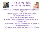 how can we help parents and teachers