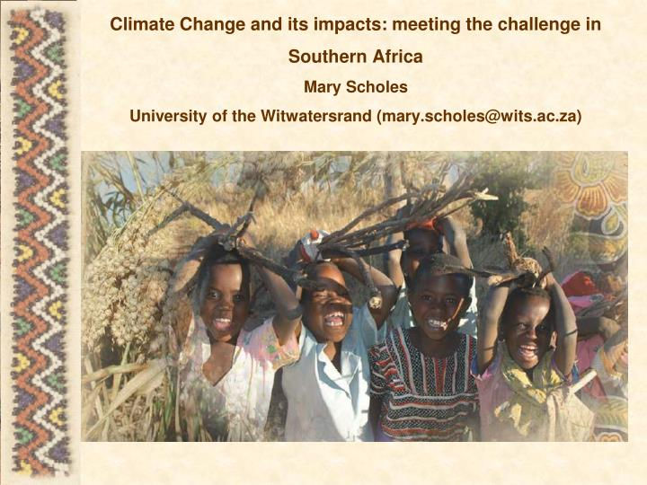 Climate Change and its impacts: meeting the challenge in Southern Africa