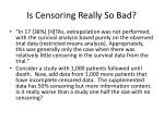 is censoring really so bad