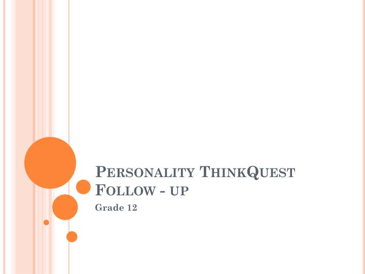 personality thinkquest follow up n.