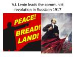 v i lenin leads the communist revolution in russia in 1917