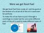 were we get fossil fuel
