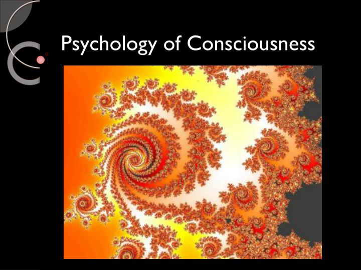 psychology of consciousness n.