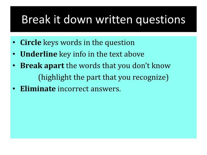 Break it down written questions