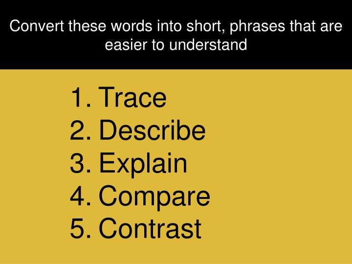 Convert these words into short phrases that are easier to understand