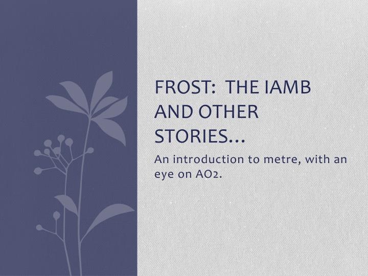 frost the iamb and other stories n.