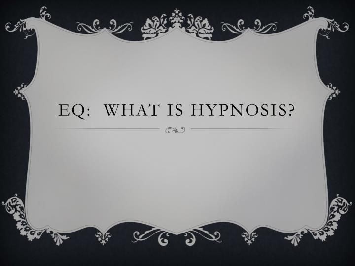 eq what is hypnosis n.