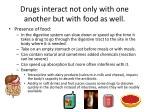 drugs interact not only with one another but with food as well