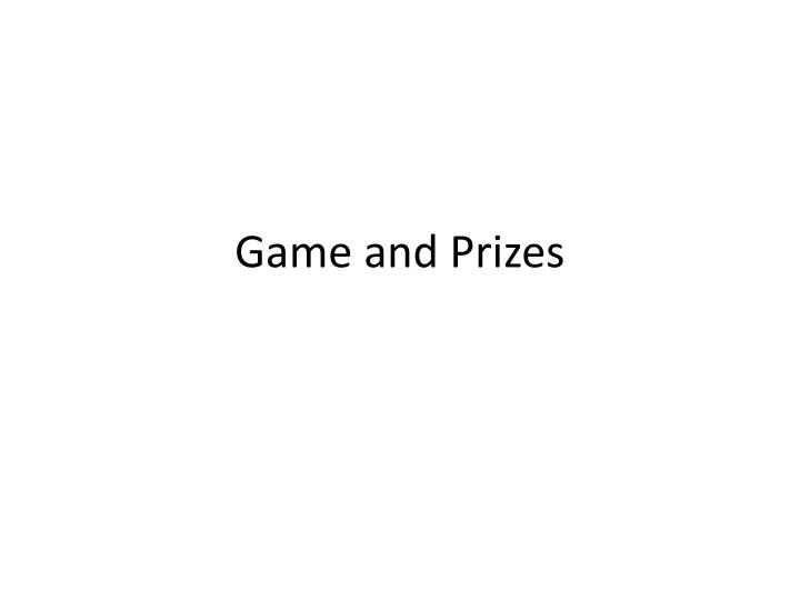 game and prizes n.